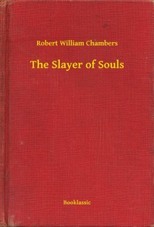 Chambers Robert William - The Slayer of Souls [eKönyv: epub, mobi]