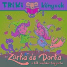 Hidasi-Nagy Mária - Zorka és Dorka a két csintalan boszorka