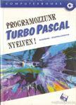 Benkő László, Benkő Tiborné, Tóth Bertalan, Varga Balázs - Programozzunk TurboPascal nyelven! [antikvár]
