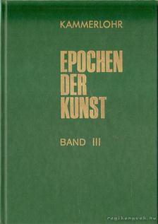 Kammerlohr, Otto - Epochen der Kunst - Band III Neuzeit [antikvár]