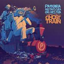Pannonia Allstars Ska Orchestra - GHOST TRAIN - PASO - -