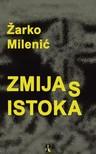 Milenic Zarko - ZMIJA S ISTOKA [eKönyv: epub, mobi]