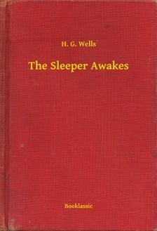 H. G. Wells - The Sleeper Awakes [eKönyv: epub, mobi]