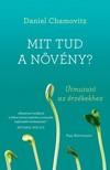 Chamovitz, Daniel - Mit tud a növény? - Útmutató az érzékekhez [eKönyv: epub, mobi]