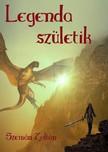 Zoltán Szemán - Legenda születik [eKönyv: epub, mobi]