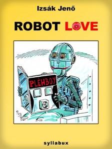 Izsák Jenő - Robot love [eKönyv: epub, mobi]
