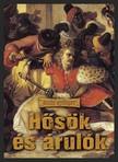 Illés György - Hősök és árulók [eKönyv: epub, mobi]<!--span style='font-size:10px;'>(G)</span-->