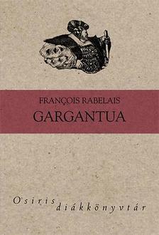 Francios Rabelais - Gargantua - Osiris Diákkönyvtár