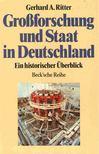 RITTER, GERHARD A. - Grossforschung und Staat in Deutschland [antikvár]