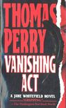 Perry, Thomas - Vanishing Act [antikvár]