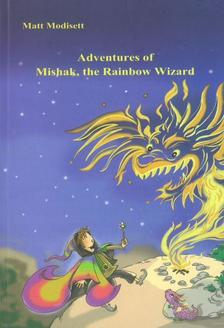 Matt Modisett - Adventures of Mishak, the Rainbow Wizard