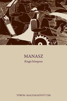 - Manasz - Kirgiz hőseposz