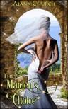 Church Alana - The Maiden's Choice [eKönyv: epub,  mobi]
