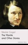 Nikolai Gogol Claud Field, - The Mantle and Other Stories [eKönyv: epub, mobi]