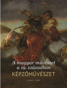 - A magyar művészet a 19. században. Képzőművészet