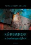 Podmaniczky Szilárd - Képlapok a barlangszájból [eKönyv: epub,  mobi]