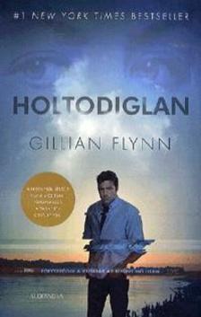 Gillian Flynn - Holtodiglan - filmes borítós
