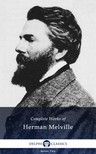Herman Melville - Delphi Complete Works of Herman Melville (Illustrated) [eKönyv: epub,  mobi]