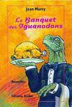 MARCY, JEAN - Le banquet des Iguanodons [antikvár]
