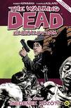 Robert Kirkman (szerző), Charlie Adlard (illusztrátor) - The Walking Dead Élőhalottak 12. - Idegenek között<!--span style='font-size:10px;'>(G)</span-->