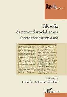 Gedő Éva, Schwendtner Tibor (szerk.) - Filozófia és nemzetiszocializmus - Értelmezések és kontextusok