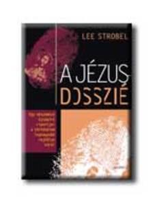 STROBEL, LEE - A Jézus-dosszié