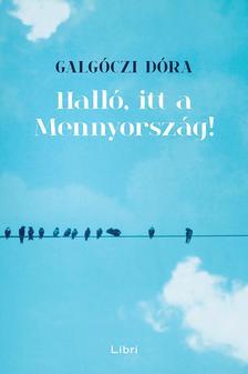 Galgóczi Dóra - Halló, itt a Mennyország! - ÜKH 2017