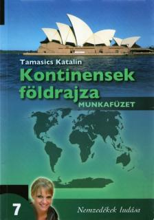 Tamasics Katalin - 779/M/1 KONTINENSEK FÖLDRAJZA 7.O.MUNKAFÜZET