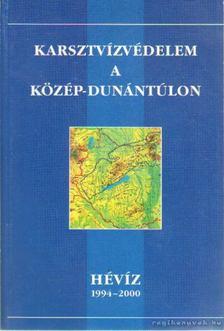 Dr. Nagy Zsigmond (fel.szerk.) - Karsztvízvédelem a Közép-Dunántúlon [antikvár]