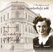 DEVECSERY LÁSZLÓ - Donászy Magda - Híres Szombathelyi nők