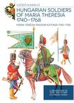 Somogyi Győző - Mária Terézia magyar katonái 1740 - 1768