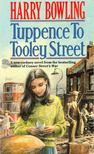 BOWLING, HARRY - Tuppence to Tooley Street [antikvár]