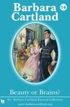 Barbara Cartland - Beauty or Brains [eKönyv: epub,  mobi]