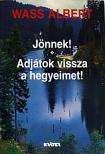 Wass Albert - JÖNNEK!<!--span style='font-size:10px;'>(G)</span-->