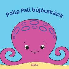 - Polip Pali bújócskázik - pancsolókönyv