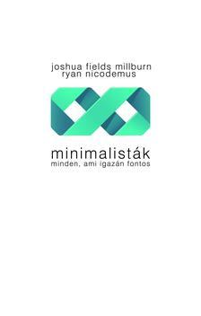 Joshua Fields Millburn, Ryan Nicodemus - Minimalisták - Minden, ami igazán fontos ###