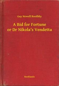 Boothby Guy Newell - A Bid for Fortune or Dr Nikola s Vendetta [eKönyv: epub, mobi]