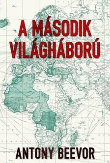 Antony Beevor - A második világháború [eKönyv: epub, mobi]