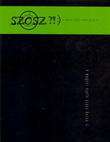 - SZÓSZ?!:) A MAGYAR NYELV SZAVA-BORSA II.