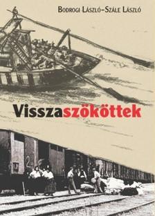 Bodrogi László - Szále László - Visszaszököttek [eKönyv: epub, mobi]