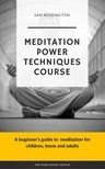 Reddington Sam - Meditation Power Techniques Course [eKönyv: epub, mobi]