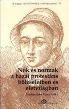 - Nők és normák a hazai protestáns bölcseletben és életvilágban