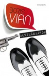 Boris Vian - Alvilágjárók [eKönyv: epub, mobi]<!--span style='font-size:10px;'>(G)</span-->