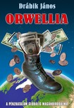 DRÁBIK JÁNOS - Orwellia [eKönyv: epub, mobi]<!--span style='font-size:10px;'>(G)</span-->