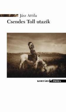 Jász Attila - Csendes Toll utazik