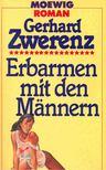 ZWERENZ, GERHARD - Erbarmen mit den Männern [antikvár]