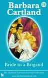 Barbara Cartland - Bride to a Brigand [eKönyv: epub, mobi]