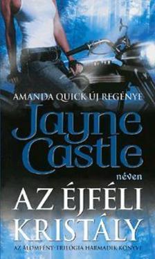 Jayne Castle - AZ ÉJFÉLI KRISTÁLY -  AZ ÁLOMFÉNY-TRILÓGIA HARMADIK KÖNYVE