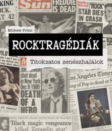 PRIMI, MICHELE - Rocktragédiák - Titokzatos zenészhalálok