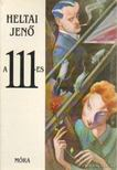 HELTAI JENŐ - A 111-es [antikvár]